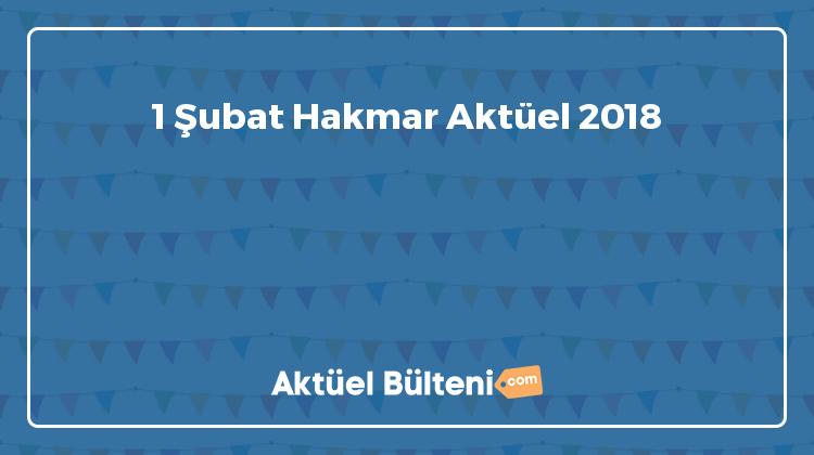 1 Şubat Hakmar Aktüel 2018