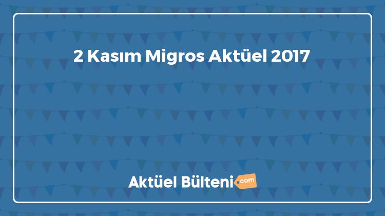 2 Kasım Migros Aktüel 2017