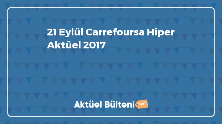 21 Eylül Carrefoursa Hiper Aktüel 2017