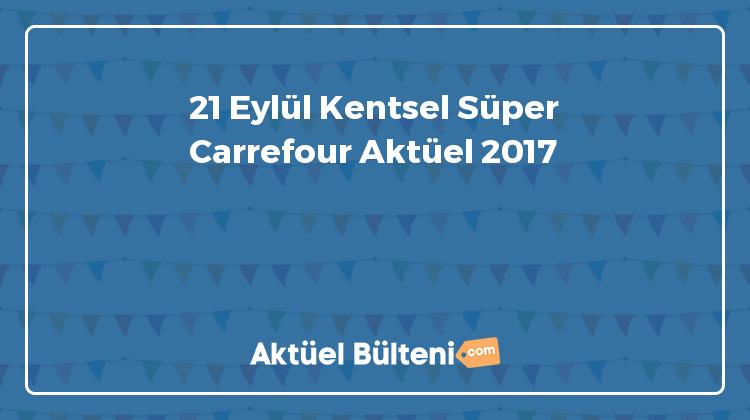 21 Eylül Kentsel Süper Carrefour Aktüel 2017