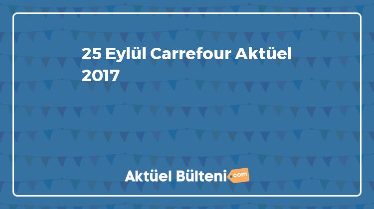 25 Eylül Carrefour Aktüel 2017