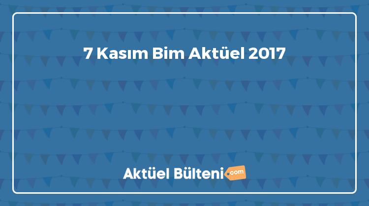 7 Kasım Bim Aktüel 2017